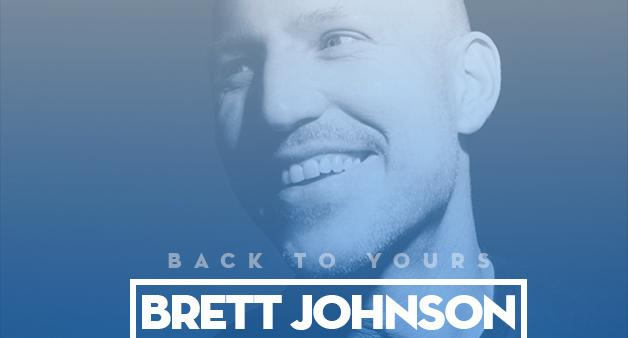 BACK TO YOURS: BRETT JOHNSON