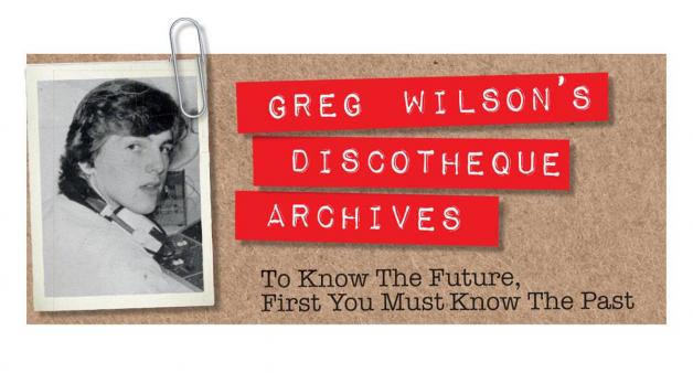 GREG WILSON'S DISCOTHEQUE ARCHIVES #2