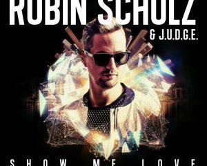 Show Me Love by Robin Schulz & J.U.D.G.E.