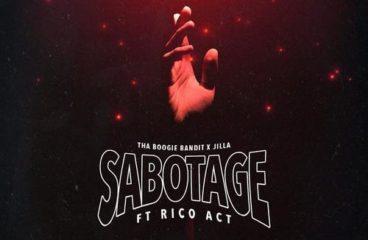 Tha Boogie Bandit × JILLA – Sabotage Feat. Rico Act