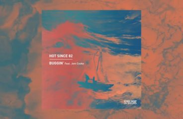 Hot Since 82 feat. Jem Cooke- Buggin'