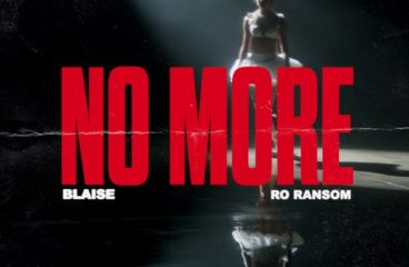 BLAISE – No More (ft. Ro Ransom)