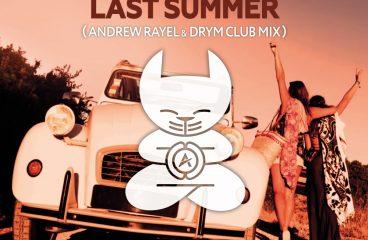 Andrew Rayel – Last Summer (Andrew Rayel & DRYM Remix)