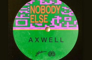 "Axwell Returns with Groove Anthem ""Nobody Else"""