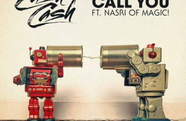 Cash Cash feat. Nasri of MAGIC! – Call You