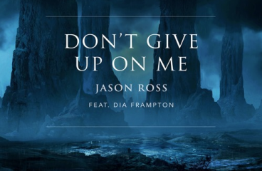 Jason Ross – Don't Give Up On Me (Feat. Dia Frampton)