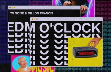 """TV Noise and Dillon Francis Team Up For Unique Single """"EDM O'Clock"""""""