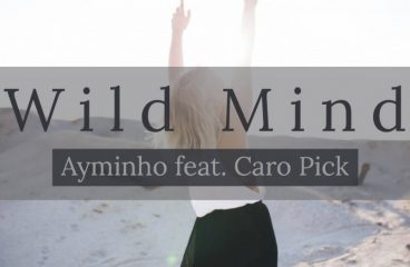 """Get moving to Ayminho's latest groovy banger """"Wild Mind"""" featuring the vocals of Caro Pick"""
