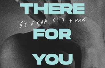 Gorgon City x MK – There For You