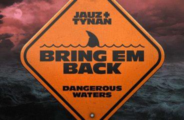 'Bring Em Back' Takes Jauz Deep Into Dangerous Waters