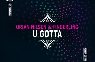 Orjan Nilsen And Fingerling Celebrate Unique Partnership With 100th Release On In My Opinion: 'U Gotta'