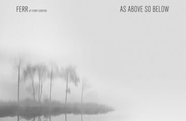 Ferry Corsten's New Ambient Album 'As Above So Below' Is Officially Released Under His FERR Alias