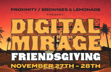 Proximity and Brownies & Lemonade Announce Digital Mirage Friendsgiving