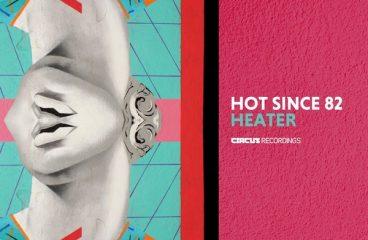 Hot Since 82 – Heater