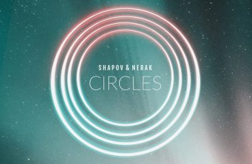 SHAPOV AND NERAK UNDERLINE NEW DIRECTION WITH 'CIRCLES (EP)'!