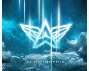 Andrew Rayel Releases Melodic Single under AETHER Alias, 'Ascendit ad Paradisum'